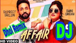 Affair Dhol Remix Dilpreet Dhillon Baani Sandhu Ft. Punjabi  remix song 2019 DJAmit_records