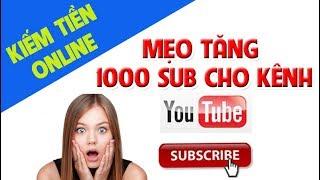 Cách Tăng Subscribe Cho Kênh Youtube 2018 | Cách Kiếm 1000 Subscribe Cho Kênh Mới thumbnail