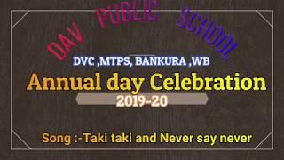 Taki taki And Never say never  Dav public school dvc ,mtps, bankura WB