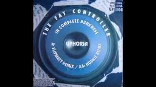 Fat Controller In Complete Darkness SLIPMATT 95 REMIX