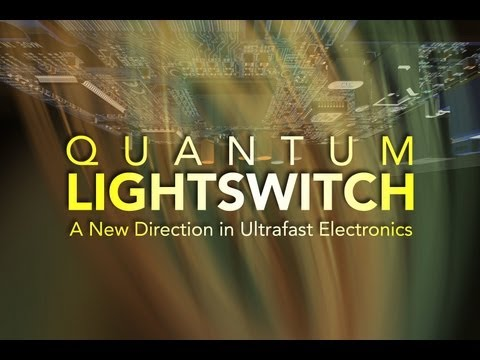 Public Lecture—Quantum Lightswitch: A New Direction in Ultrafast Electronics