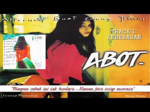 ABOT - KEBEBASAN (Full Album Track 1)