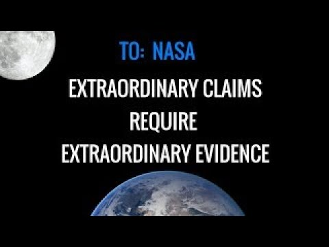 NASA: Extraordinary Claims Require Extraordinary Evidence Lets See Proof