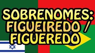 Sobrenomes: Figueiredo / Figueredo