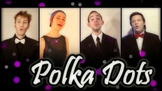 Polka Dots and Moonbeams (A Cappella jazz cover)