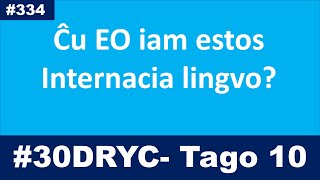 Tago 10: EO jam estas internacia linggo | Esperanto-vlogo