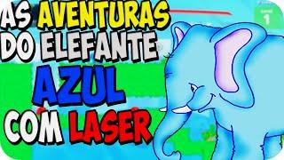 A VIDA DO ELEFANTE AZUL COM LASER - Elephant Quest