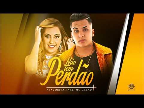 BANDA A FAVORITA E MC DREAD - NÃO TEM PERDÃO - MÚSICA NOVA 2017