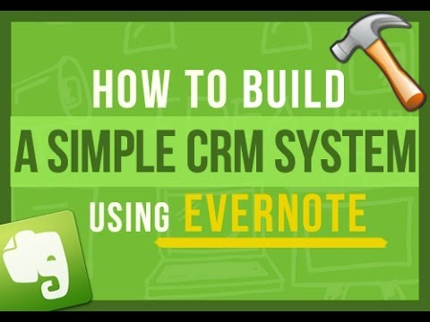 Evernote Tips: How To Build A Simple CRM System In Evernote