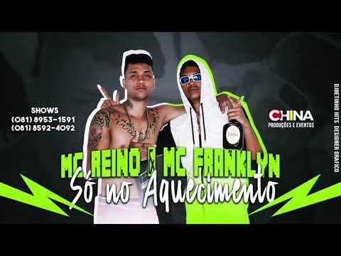 MC REINO E MC FRANKLYN - SÓ NO AQUECIMENTO - MUSICA NOVA 2017