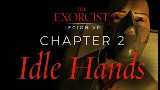 "The Exorcist  Legion VR - Chapter 2 ""Idle Hands"" Gameplay Trailer ¦ PS VR"