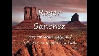roger sanchez Lost pornocult remix