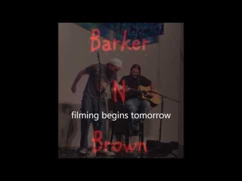 Barker n Brown - filming begins tomorrow