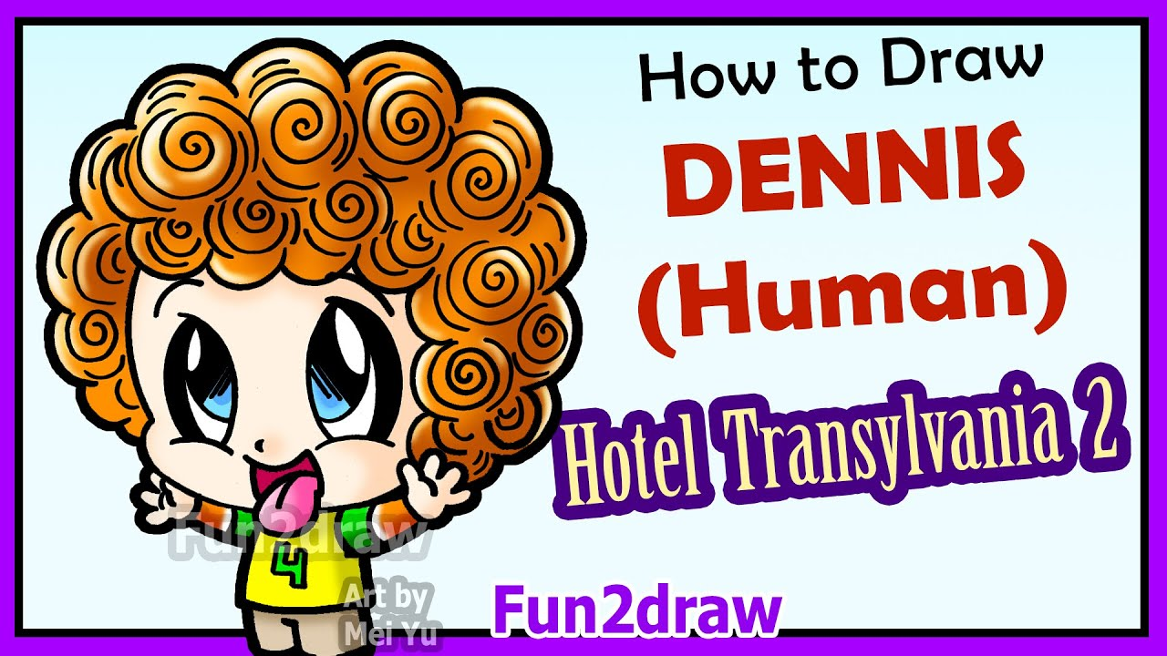 hotel transylvania 2 - how to draw cute dennis human boy + fun facts