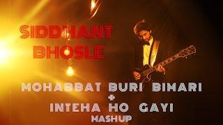 Siddhant Bhosle | Mohabbat Buri Bimari + Inteha Ho Gayi | Bombay Velvet |Blues Cover