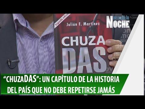 """""""ChuzaDAS"""": Un Capítulo de Nuestra Historia para No Repetir Jamás"""