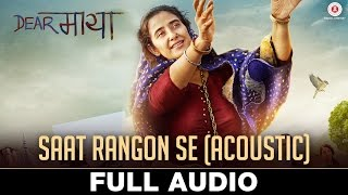Saat Rangon Se (Acoustic) - Full Audio | Dear Maya | Manisha Koirala | Anupam Roy