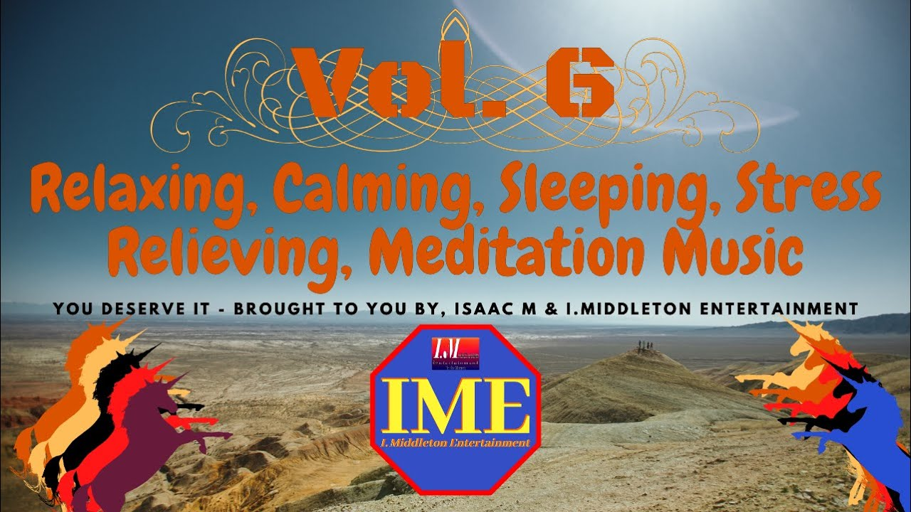 Calming & Relaxing Music Vol 6 - Isaac M & IME Music 2020