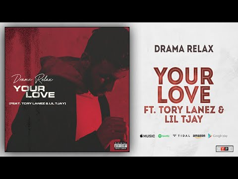Drama Relax – Your Love Ft. Tory Lanez & Lil Tjay