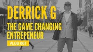 Derrick G | Vlog 001 - THE GAME CHANGING ENTREPENEUR