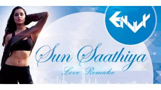 Sun Saathiya ( EnvvY Love Remake ) || Free Download || EnvvY Music