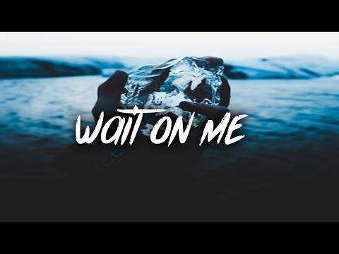 Nick Caldwell - Wait On Me (Lyrics / Lyric Video)