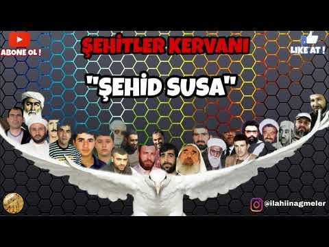 "ŞEHİDLER KERVANI ""ŞEHİD SUSA"""