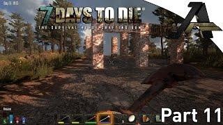 "7 Days To Die Alpha 12.1 Gameplay - Part 11 - ""building My First Base """
