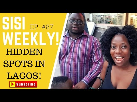 """HIDDEN SPOTS IN LAGOS"" : SISI WEEKLY EP #87"