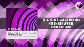 Talla 2XLC & Naama Hillman - No Inbetween (Johnny Yono Remix)