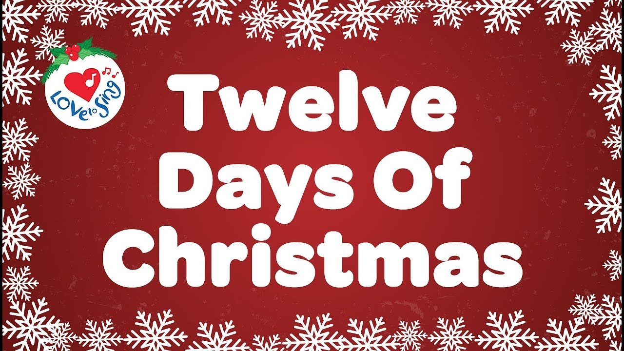 12 Days Of Christmas Lyrics.Twelve Days Of Christmas With Lyrics Christmas Carol Song Children Love To Sing