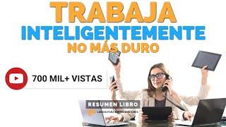 #050 - Trabaja Inteligentemente, No Más Duro - Libros para Emprendedores