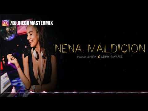 NENA MALDICION REMIX 🔥 PAULO LONDRA ✘ LENNY TAVAREZ ✘ Diego Mastermix