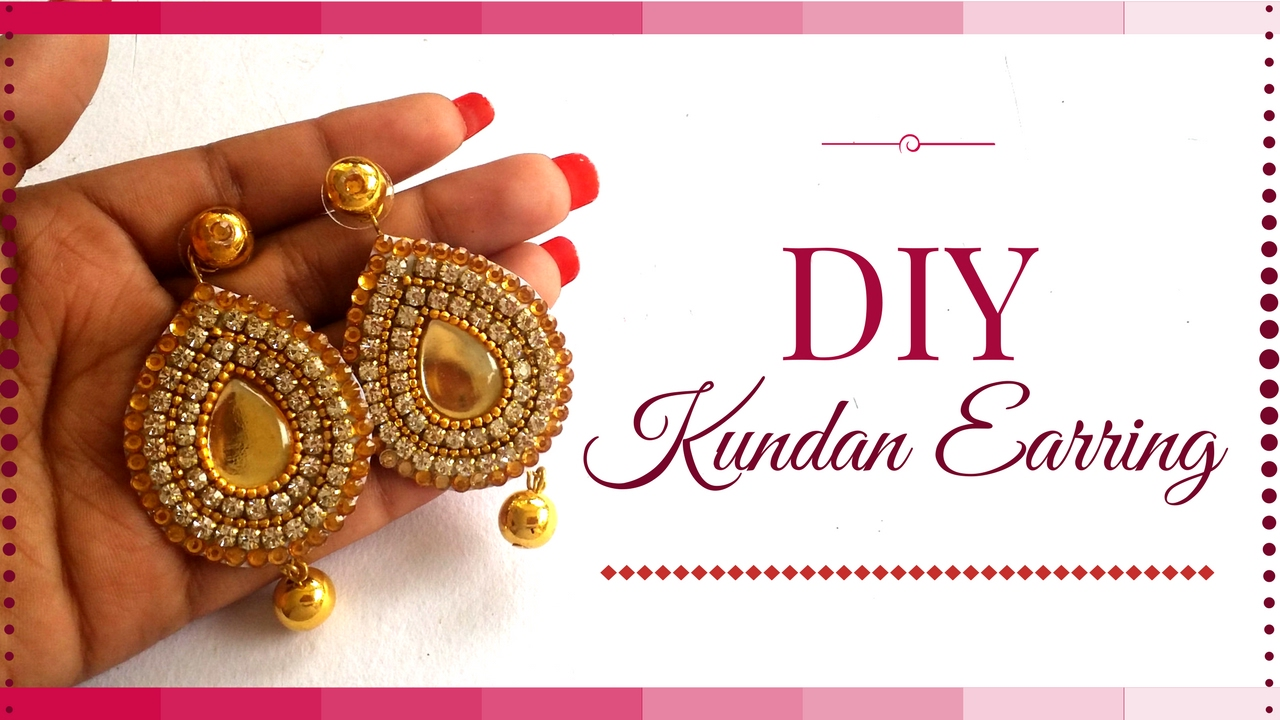 How to Make Kundan Jewellery at Home - Easy party Wear earrings ...