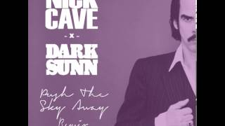 Nick Cave - Push The Sky Away (DarkSunn  Remix)