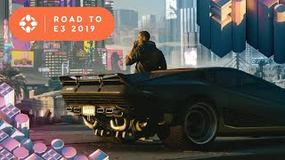 cyberpunk 2077 road to e3 2019