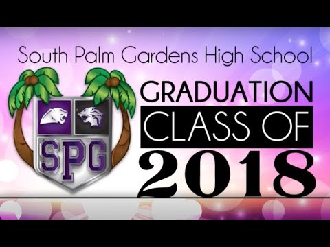 South Palm Gardens High School Graduation Ceremony May 22 2018 Youtube