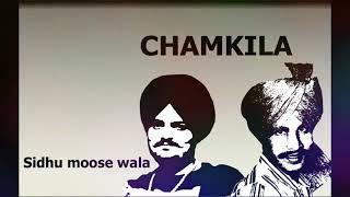 sidhu moosewala /chamkila/New punjabi song 2018
