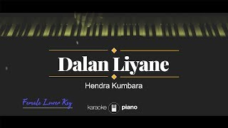 Dalan Liyane (FEMALE LOWER KEY) Hendra Kumbara (KARAOKE PIANO)