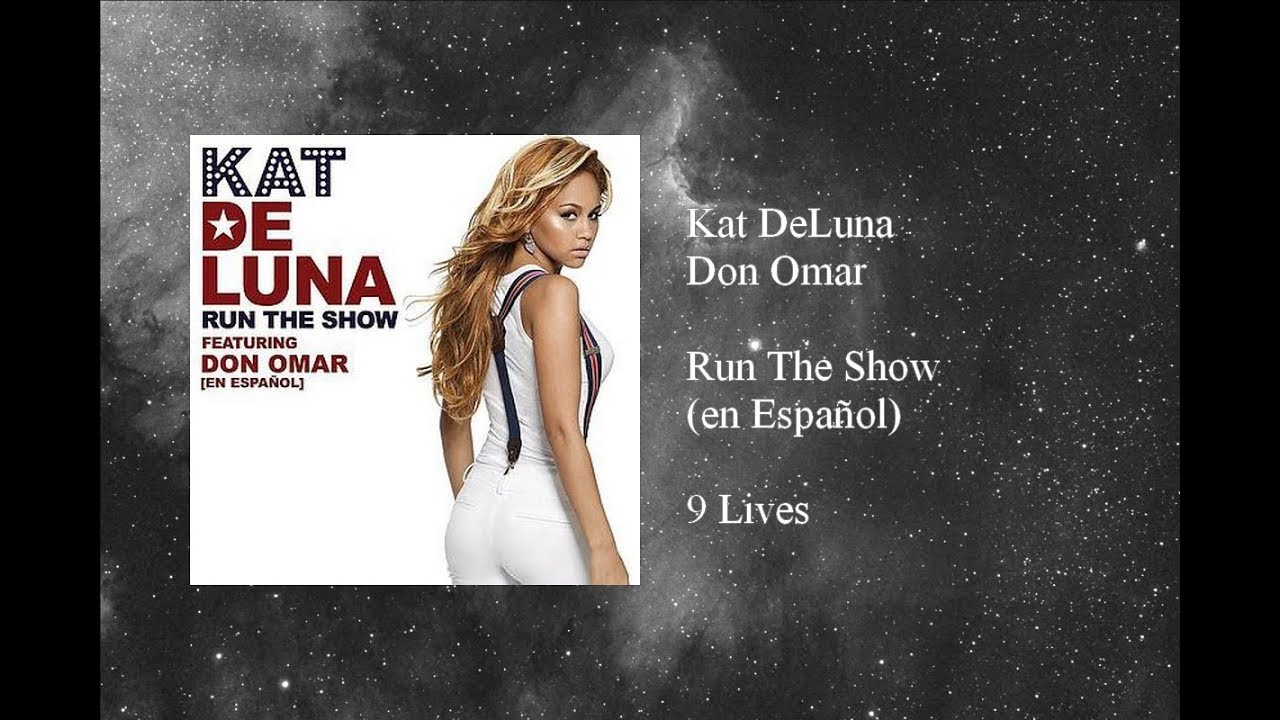 Kat DeLuna - Run The Show featuring Don Omar (en Español)