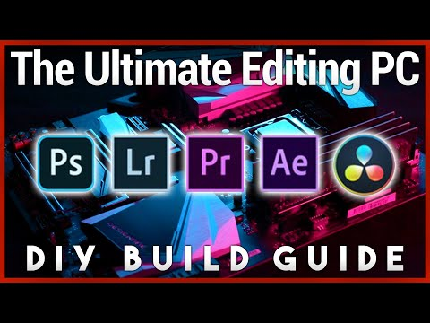 Build Your Ultimate Photo/Video Editing PC in 2019
