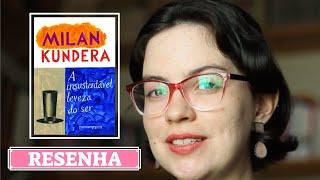 Resenha | A Insustentável Leveza do Ser, de Milan Kundera