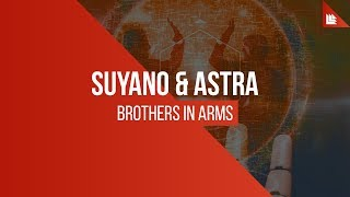 Скачать Suyano Astra Brothers In Arms