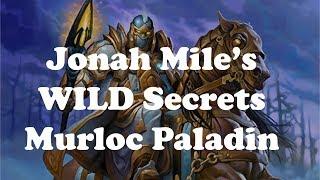 Hearthstone [WILD] Jonah Miles Secrets Murloc Paladin: Anyfin wasn