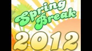 Dj Antwan - 2012 Spring Break Mix