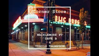Macklemore Ft. Dave B & Travis Thompson - Corner Store (Spanish-English) (Español-Ingles)