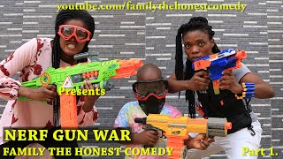 Nerf Gun War (Family The Honest Comedy Part 1)