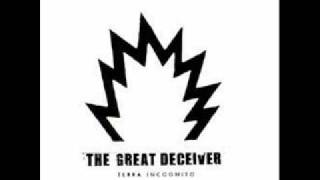 The Great Deceiver - Today (Is The Tomorrow That You Were Promised Yesterday)