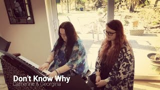 Don't Know Why (Cover) | Catherine & Georgina