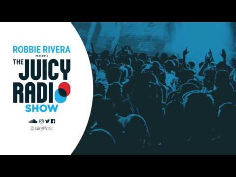 Robbie Rivera's The Juicy Show #591